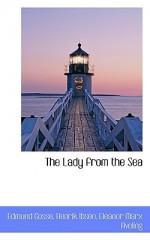 The Lady from the Sea - Edmund Gosse, Henrik Ibsen, Eleanor Marx