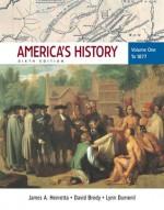 America's History, Volume 1: To 1877 - James A. Henretta, Lynn Dumenil, David Brody