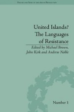 United Islands? the Languages of Resistance - John Kirk, Andrew Noble, Michael Brown