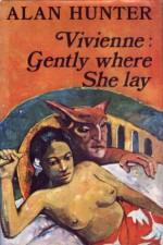 Vivienne: Gently Where She Lay - Alan Hunter