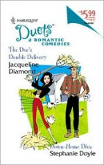 The Doc's Double Delivery / Down-Home Diva - Jacqueline Diamond, Stephanie Doyle
