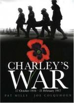Charley's War (Vol. 3):17th October 1916 - 21st February 1917 - Pat Mills, Joe Colquhoun
