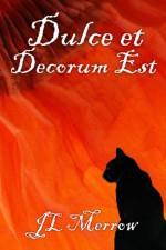 Dulce et Decorum Est - J.L. Merrow