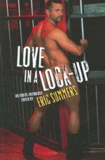 Love in a Lock-Up - Eric Summers, Erastes
