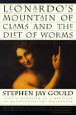 Leonardo's Mountain of Clams and the Diet of Worms: Essays on Natural History - Stephen Jay Gould