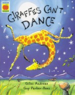 Giraffes Can't Dance - Giles Andrea, Guy Parker-Rees