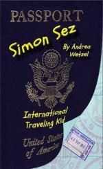 Simon Goes to Vietnam (Simon Sez International Traveling Kid, #2) - Andrea Wetzel, Scott Williams