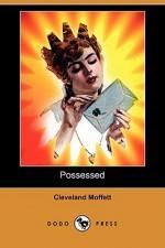 Possessed (Dodo Press) - Cleveland Moffett
