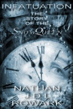 Infatuation - The Story of the Snow Queen (Empire series) - Nathan J.D.L. Rowark