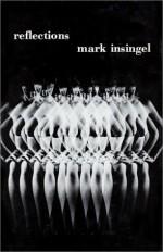 Reflections: A Novel - Mark Insingel