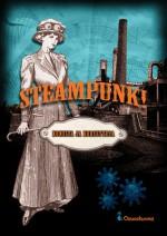 Steampunk! - Koneita ja korsetteja - J.S. Meresmaa, Markus Harju, Magdalena Hai, Saara Henriksson