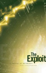The Exploit: A Theory of Networks - Alexander R. Galloway, Eugene Thacker