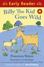 Billy the Kid Goes Wild - Francesca Simon