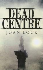 Dead Centre - Joan Lock