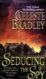 Seducing the Spy - Celeste Bradley