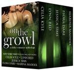 On the Growl: A Shifter Romance Anthology - Lynn Red, Celia Kyle, Jessica Sims, Flora Dare, Marina Maddix