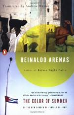 The Color of Summer: or The New Garden of Earthly Delights - Reinaldo Arenas, Andrew Hurley, Thomas Colchie