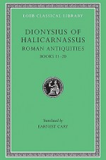 Dionysius of Halicarnassus: Roman Antiquities, Volume VII, Book 11, Fragments of Books 12-20 (Loeb Classical Library No. 388) - Dionysius of Halicarnassus, Earnest Cary