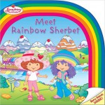 Strawberry Shortcake: Meet Rainbow Sherbet - Sudipta Bardhan-Quallen, Josie Yee