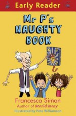 Mr P's Naughty Book - Francesca Simon