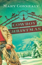 Cowboy Christmas - Mary Connealy