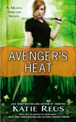 Avenger's Heat - Katie Reus