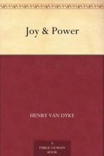 Joy & Power - Henry van Dyke