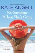 No Sunshine When She's Gone - Kate Angell