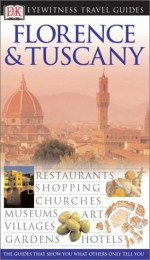 Florence & Tuscany (Eyewitness Travel Guides) - Maggie Crowley, Mary Ann Lynch, Christopher Catling