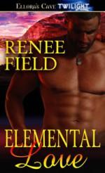 Elemental Love - Renee Field