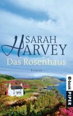 Das Rosenhaus: Roman (German Edition) - Sarah Harvey, Marieke Heimburger