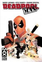 Deadpool Max - David Lapham, Kyle Baker, Shawn Crystal