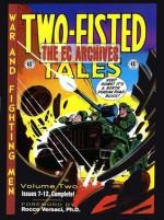 The EC Archives: Two-Fisted Tales, Vol. 2 - Harvey Kurtzman, Wallace Wood, Johnny Craig, Jack Davis, Al Feldstein, John Severin, Will Elder, Dave Berg, Rocco Versaci