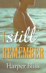 I Still Remember - Harper Bliss