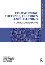Educational Theories, Cultures and Learning - Harry Daniels, Hugh Lauder, Jill Porter