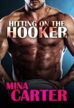 Hitting on the Hooker - Mina Carter