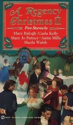 A Regency Christmas II - Carla Kelly, Mary Jo Putney, Anita Mills, Sheila Walsh, Mary Balogh