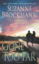 Gone Too Far - Suzanne Brockmann