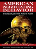 American Negotiating Behavior - Richard H Solomon, Nigel Quinney, Condoleezza Rice, Madeleine Albright