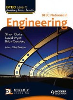 Btec National Engineering - Mike Deacon, SIMON WHITE, David Wyatt, Brian Crossland