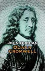Oliver Cromwell - John Buchan