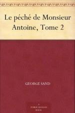 Le péché de Monsieur Antoine, Tome 2 (French Edition) - George Sand