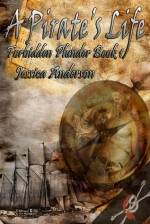 A Pirate's Life (Forbidden Plunder Book 1) - Jessica Anderson