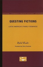 Questing Fictions: Latin America's Family Romance - Djelal Kadir, Terry Cochran