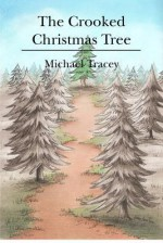 The Crooked Christmas Tree - Michael Tracey, Karen Renz