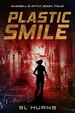 Plastic Smile (Russell's Attic Book 4) - SL Huang