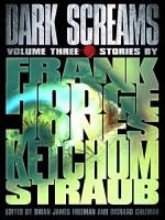 Dark Screams: Volume Three - Peter Straub, Jack Ketchum, Jacquelyn Frank, Brian James Freeman, Richard Chizmar