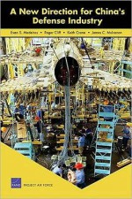 New Direction for Chinas Defense Industry - Evan S. Medeiros, Keith Crane, James C. Mulvenon