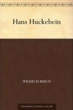 Hans Huckebein (German Edition) - Wilhelm Busch