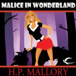 Malice in Wonderland: Dulcie O'Neil, Book 5 - H. P. Mallory, Therese Plummer